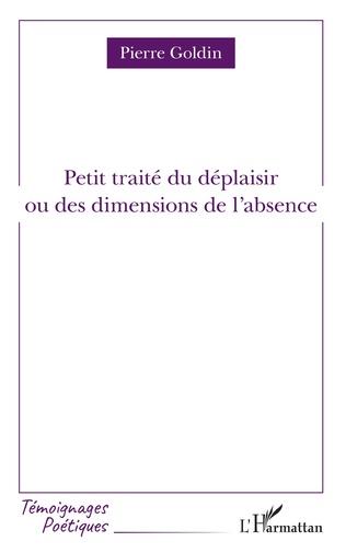 Couverture Petit traité du déplaisir ou des dimensions de l'absence