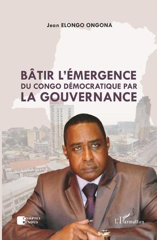 Couverture Bâtir l'émergence du Congo démocratique par la gouvernance