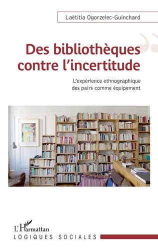 Couverture Des bibliothèques contre l'incertitude