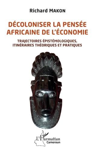 Couverture Décoloniser la pensée africaine de l'économie