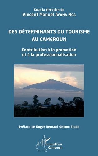 Couverture Des déterminants du tourisme au Cameroun