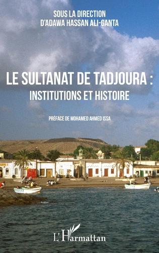 Couverture Le sultanat de Tadjoura : institutions et histoire