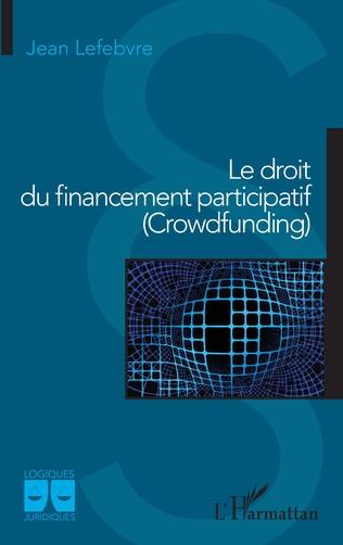 Couverture Le droit du financement participatif (Crowdfunding)