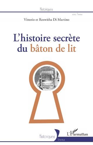 Couverture L'Histoire secrète du bâton de lit