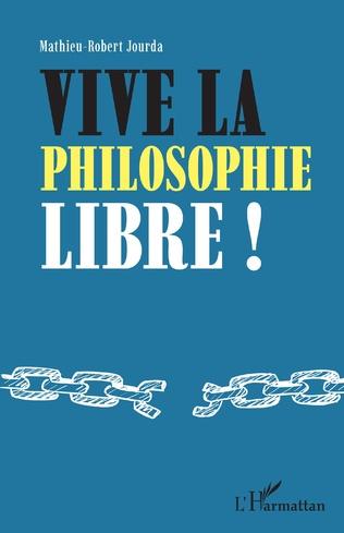 Couverture Vive la philosophie libre !