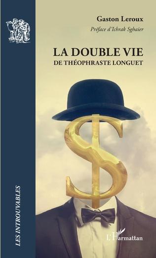 Couverture La double vie de Théophraste Longuet