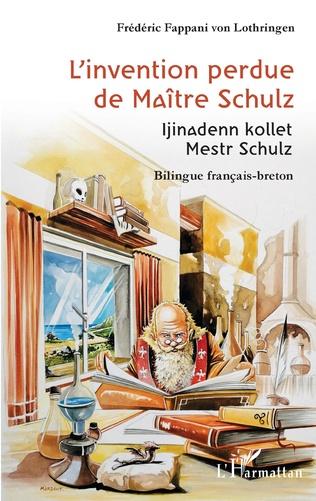 Couverture L'invention perdue de Maître Schulz