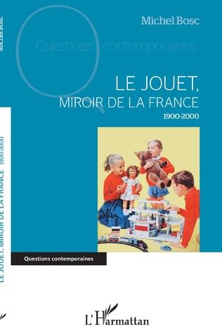 Couverture Le jouet, miroir de la France