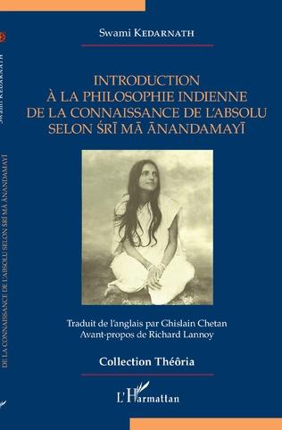 Couverture Introduction à la philosophie indienne de la connaissance de l'absolu selon Sri Ma Anandamayi