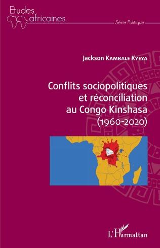 Couverture Conflits sociopolitiques et réconciliation au Congo Kinshasa (1960-2020)