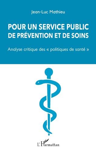 Couverture Pour un service public de prévention et de soins