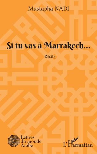 Couverture Si tu vas à Marrakech...