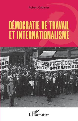 Couverture Démocratie de travail et internationalisme