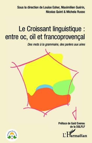 Couverture Le Croissant linguistique : entre oc, oil et francoprovençal