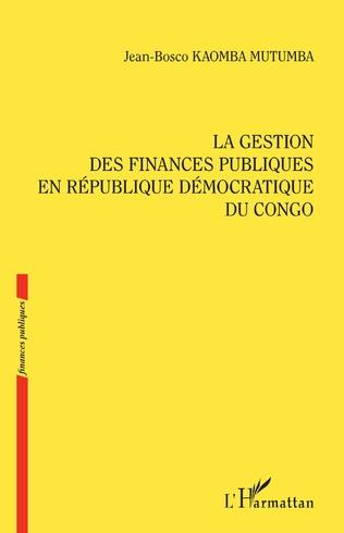 Couverture La gestion des finances publiques en République démocratique du Congo