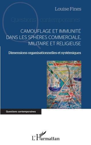 Couverture Camouflage et immunité dans les sphères commerciale, militaire et religieuse