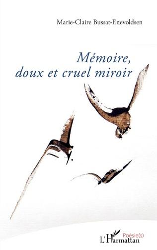 Couverture Mémoire, doux et cruel miroir