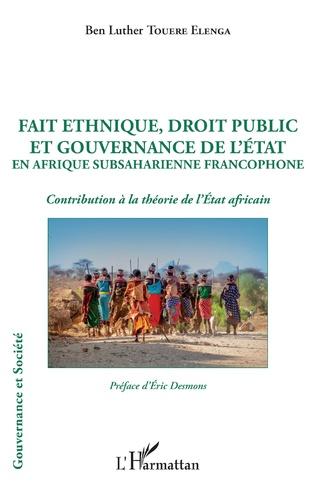 Couverture Fait ethnique, droit public et gouvernance de l'État en Afrique Subsaharienne francophone