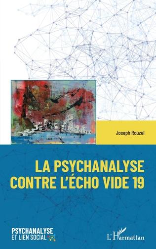 Couverture La psychanalyse contre l'écho vide 19