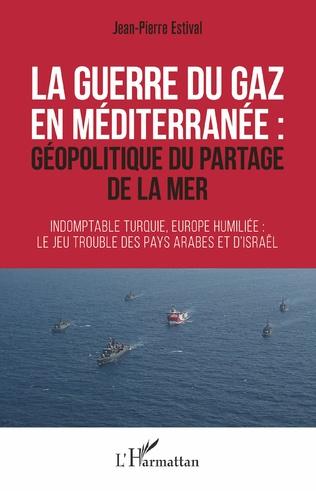 Couverture La guerre du gaz en Méditerranée :