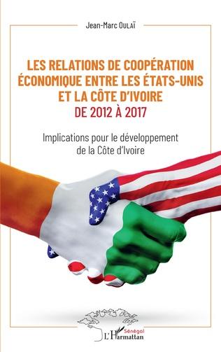 Couverture Les relations de coopération économique entre les Etats-Unis et la Côte d'Ivoire de 2012 à 2017