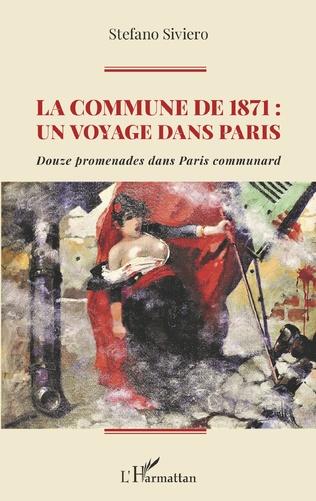 Couverture La Commune de 1871 : un voyage dans Paris