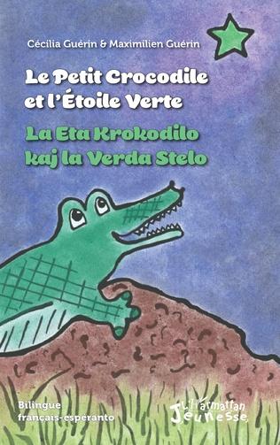 Couverture Le petit crocrodile et l'Etoile Verte / La Eta Krokodilo kaj la Verda Stelo