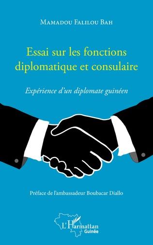 Couverture Essai sur les fonctions diplomatique et consulaire. Expérience d'un diplomate guinéen