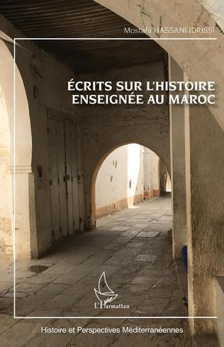 Couverture Ecrits sur l'histoire enseignée au Maroc