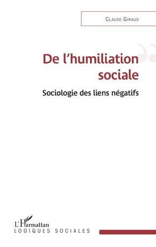 Couverture De l'humiliation sociale