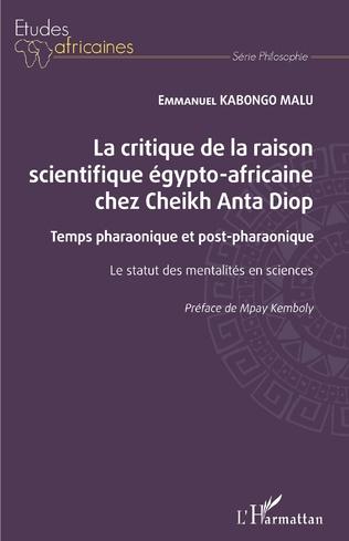 Couverture La critique de la raison scientifique égypto-africaine chez Cheikh Anta Diop