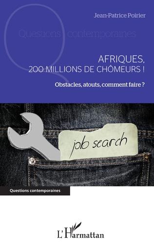 Couverture Afriques, 200 millions de chômeurs !
