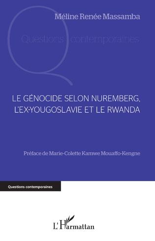 Couverture Le génocide selon Nuremberg, l'ex-Yougoslavie et le Rwanda