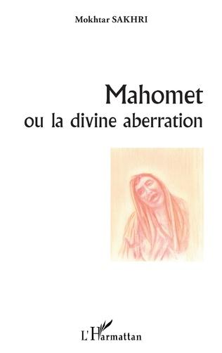 Couverture Mahomet ou la divine aberration