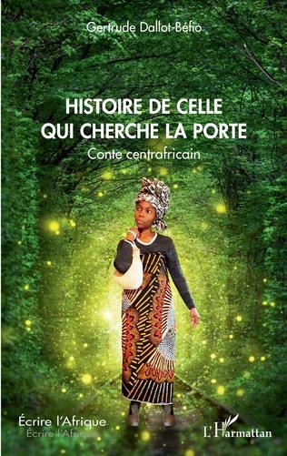 Couverture Histoire de celle qui cherche la porte. Conte centrafricain