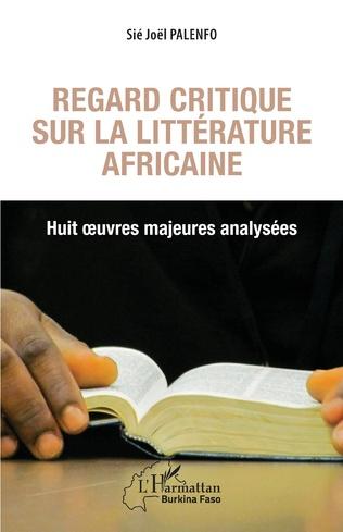 Couverture Regard critique sur la littérature africaine. Huit oeuvres majeures analysées