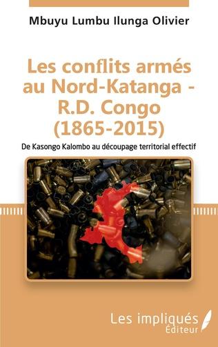 Couverture Les conflits armés au Nord-Katanga - R.D.Congo (1865-2015)