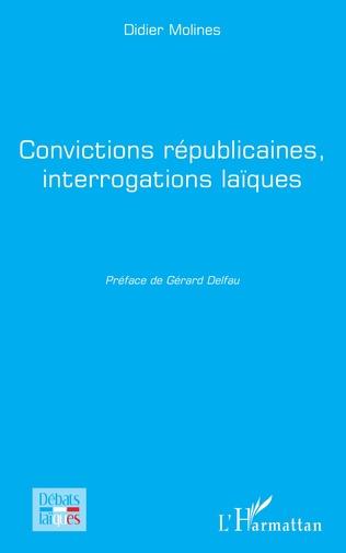 Couverture Convictions républicaines, interrogations laïques