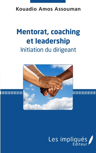 Couverture Mentorat, coaching et leadership. Initiation du dirigeant