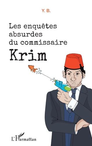 Couverture Les enquêtes absurdes du commissaire Krim