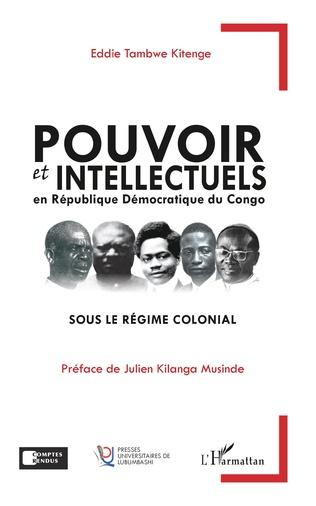 Couverture Pouvoir et intellectuels en République Démocratique du Congo sous le régime colonial