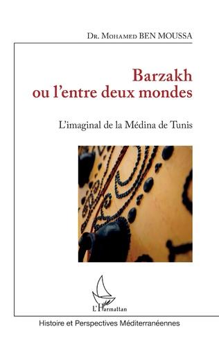 Couverture Barzakh ou l'entre deux mondes