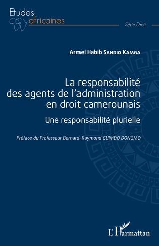 Couverture La responsabilité des agents de l'administration en droit camerounais