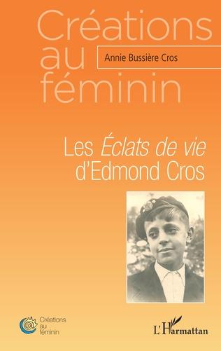 Couverture Les <em>Éclats de vie</em> d'Edmond Cros