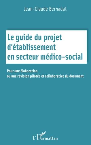 Couverture Le guide du projet d'établissement en secteur médico social