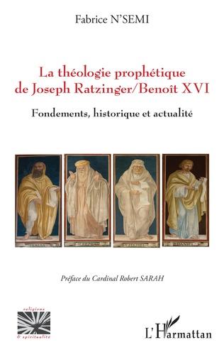 Couverture La théologie prophétique de Joseph Ratzinger/Benoît XVI