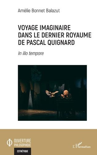 Couverture Voyage imaginaire dans le dernier royaume de Pascal Quignard