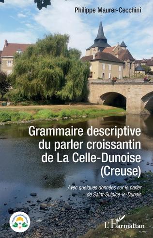 Couverture Grammaire descriptive du parler croissantin de La Celle-Dunoise (Creuse)