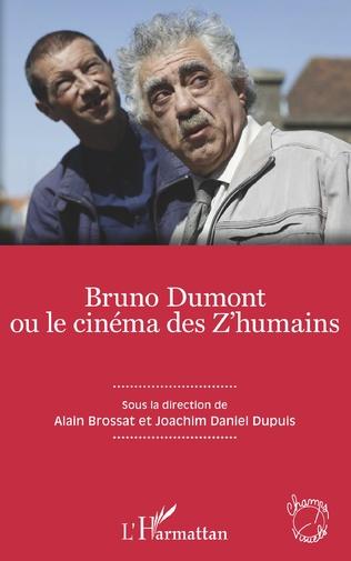 Couverture Bruno Dumont ou le cinéma des Z'humains