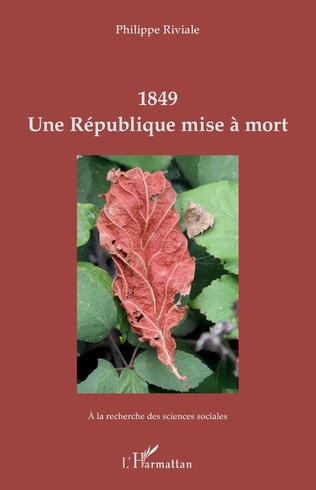 Couverture 1849 Une République mise à mort